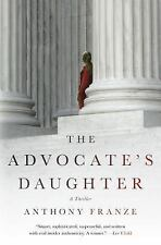 The Advocate's Daughter by Anthony J. Franze (2016, Hardcover) New 1st ed.