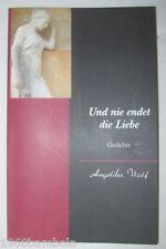 Und nie endet die Liebe von Angelika Wolf (2011, Taschenbuch)