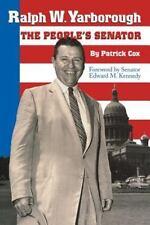 Ralph W. Yarborough, the People's Senator (Paperback or Softback)