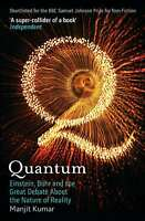 Quantum: Einstein, Bohr and the Great Debate About the Nature of Reality, Manjit