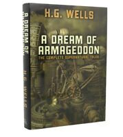 HG Wells A DREAM OF ARMAGEDDON Supernatural Tales First edition Fine Hardback DJ