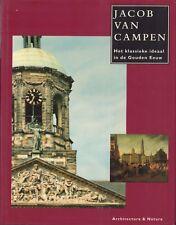 JACOB VAN KAMPEN (HET KLASSIEKE IDEAAL IN DE GOUDEN EEUW) - Jacobine Huisken e.a