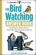 The Bird Watching Answer Book: Everything You Need to Know to Enjoy Birds in