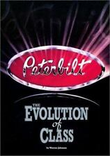 Peterbilt : The Evolution of Class by Warren A. Johnson (2002)