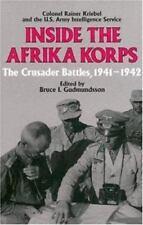 Inside The Afrika Korps: The Crusader Battles, 1941-1942