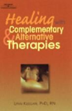 Healing with Complementary and Alternative Therapies by Lynn Keegan paperback
