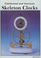 CONTINENTAL & AMERICAN SKELETON CLOCKS by Derek Roberts