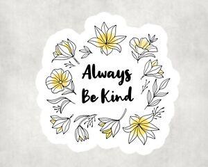 2 x Always Be Kind Quote Flower Sticker Car Bike Laptop Indoor Decals
