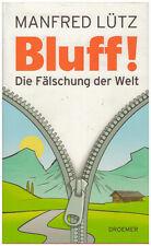 Manfred Lütz Bluff Die Fälschung der Welt Gebundene Ausgabe