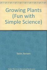 Growing Plants (Fun with Simple Science),Barbara Taylor