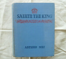 Salute The King by Arthur Mee George VI 1937 First Printing Queen Mary Elizabeth