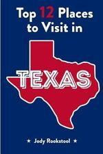 Jody Rookstool's Top 12 Places to Visit in Texas by Jody Rookstool (2015,...