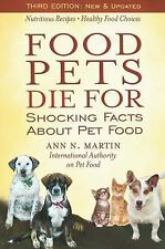 Food Pets Die for: Shocking Facts about Pet Food (Paperback or Softback)