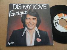 "DISQUE 45T DE ENRIQUE  "" DIS MY LOVE """