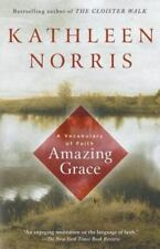 Amazing Grace : A Vocabulary of Faith by Kathleen Norris (1999, Paperback,...