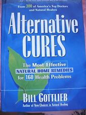 Bill Gottlieb~Alternative Cures: Most Effective Natural Home Remedies~for 160