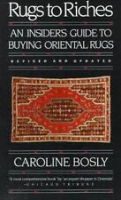 Rugs to Riches: An Insider's Guide to Buying Oriental Rugs, Revised & Updated Ed