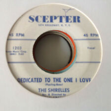 SHIRELLES-DEDICATED TO THE ONE I LOVE/ LOOK A HERE BABY-SCEPTER 1203.  VG++