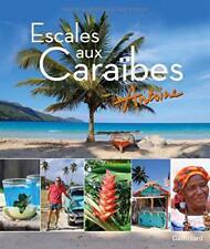 Beau livre voyages - Escales aux Caraïbes - Antoine- Editions Galimard