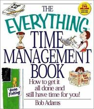 The Everything Time Management Book: How to Get It All Done and Still-ExLibrary