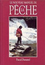 Pêche ! Le nouveau manuel de la pêche ! Pascal Durantel ! C44