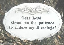 "Religious mold "" Dear Lord grant me the patience to endure my blessings"""
