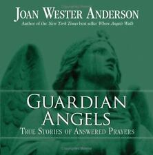 Guardian Angels: True Stories of Answered Prayers: By Joan Wester Anderson
