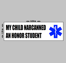 MY CHILD NARCANNED AN HONOR STUDENT - Funny Bumper Sticker paramedic mom vinyl