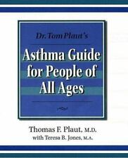 Dr Tom Plaut's Asthma Guide for People of All Ages, Teresa B. Jones, Thomas F. P