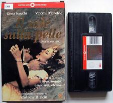 VHS - IL SALE SULLA PELLE = CECCHI GORI = 1993 - USATO EX NOLEGGIO