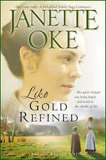 NEW Like Gold Refined (A Prairie Legacy, Book 4) (Volume 4) by Janette Oke