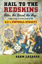 Hail to the Redskins: Gibbs, the Diesel, the Hogs, and the Glory Days of D.C.'s