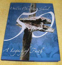 2007 Dallas Christian School A Legacy of Faith~50th Anniversary History Book~HB