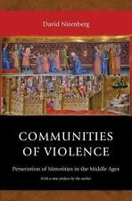 Communities of Violence : Persecution of Minorities in the Middle Ages by...