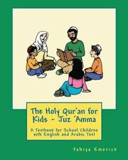 The Holy Qur'an for Kids - Juz 'Amma : A Textbook for School Children with...