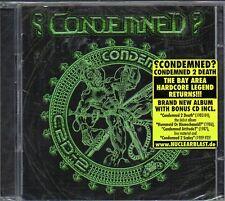 CONDEMNED? - CONDEMNED 2 DEATH - CD (NUOVO SIGILLATO)