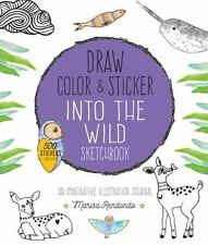Draw, Color, and Sticker Into the Wild Sketchbook: An Imaginative Illustration J