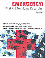 EMERGENCY FIRST AID FOR HOME RECORDING by Paul White