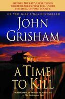 A Time to Kill: A Novel by John Grisham