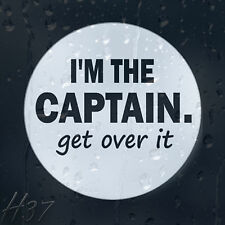 Army I'm The Captain Military Get Over It Car Decal Vinyl Sticker