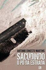 NEW Sacudindo o pó da estrada (Portuguese Edition) by Antonio Ernesto Martins