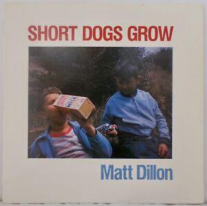 Short Dogs Grow - Matt Dillon (NrMINT) SCARCE 1988 LP.