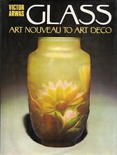 VICTOR ARWAS - GLASS ART NOUVEAU TO ART DECO - 1977 ACADEMY EDITIONS - 1st edit.