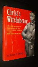 Christ's Witchdoctor Homer E Dowdy First Edition Wai Wai Tribe South America
