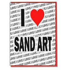 Greeting Card - Birthday Card - I Love Sand Art