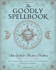 The Goodly Spellbook: Olde Spells For Modern Problems!