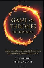 Game of Thrones on Business Tim Phillips and Rebecca Clare  (Paperback 2015)