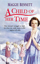 A Child of Her Time by Maggie Bennett (Paperback) New Book