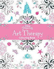 Disney Princess Art Therapy Colouring Book by Parragon Books Ltd Paperback