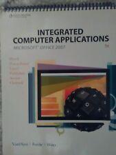 Integrated Computer Applications Microsoft Office 2007 (with Data CD-ROM)